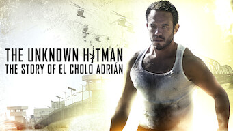 The Unknown Hitman: The Story of El Cholo Adrián (2017)